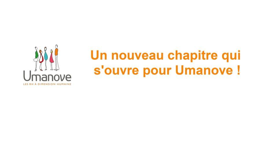 Umanove : Un nouveau chapitre qui s'ouvre